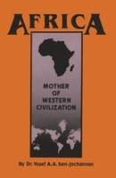 Half Price Africa Mother of Western Civilization - Yosef ben-Jochannan