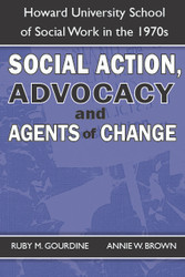 Social Action, Advocacy and Agents of Change - Ruby Gourdine, Annie Brown