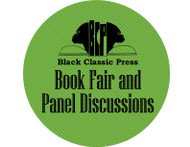 (4) Black Classic Press Book Fair and Panel Discussions (free with the cost of admission to the museum $8 general; $6 seniors & children)