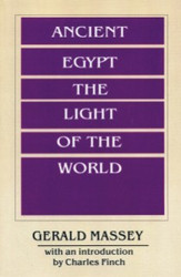 Half Price Ancient Egypt the Light of the World- Gerald Massey