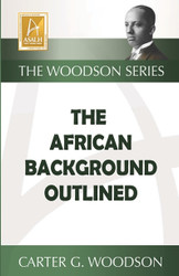 Half Price The African Background Outlined- Carter G. Woodson