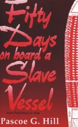 Half Price Fifty Days on Board a Slave Vessel- Pascoe G. Hill
