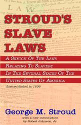 Half Price Stroud's Slave Laws - George M. Stroud