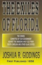 Half Price The Exiles of Florida - Joshua R. Giddings