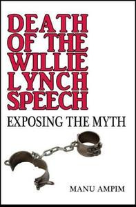 Front cover: Death of the Willie Lynch Speech