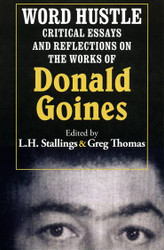 Word Hustle: Critical Essays and Reflections on the Works of Donald Goines - L.H. Stallings, Greg Thomas (Eds.)