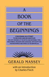 A Book of the Beginnings - Paperback - Gerald Massey