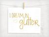 I Dream In Glitter Digital File