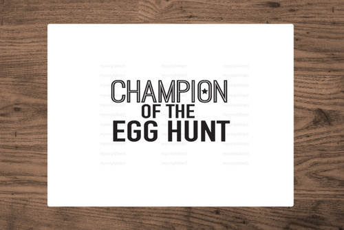 Champion Of The Egg Hunt Digital File