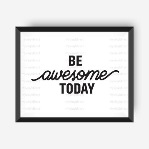 Be Awesome Today Digital File