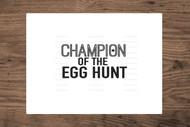 Champion Of The Egg Hunt Digital File