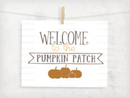 Welcome To The Pumpkin Patch Digital File