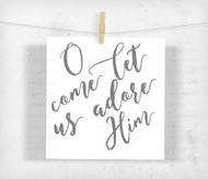 O Come Let Us Adore Him Digital File