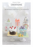 ADORABLE CAKES FOR ALL OCCASIONS BOOK BY SHARON WEE