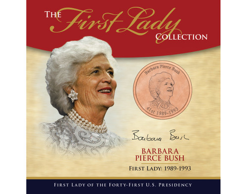 Barbara Bush First Lady Collection - 41st Presidency