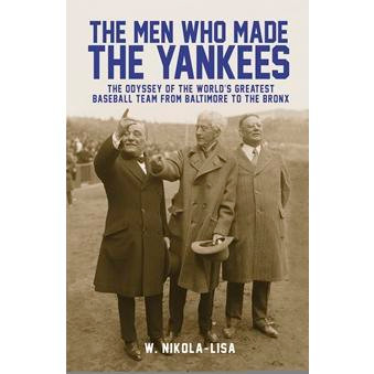 2014 Lumen Award for Nonfiction   Less a history of players, The Men Who Made the Yankees focuses on a handful of powerful club owners and the political and financial pressures that dramatically shaped the arrival of an American League team in New York City.