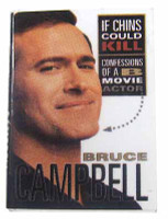 "My Name Is Bruce: Bruce Campbell - ""If Chins Could Kill"" Book"