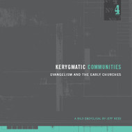 Kerygmatic Communities: Evangelism and The Early Churches