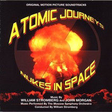 Atomic Journeys / Nukes in Space Soundtrack CD