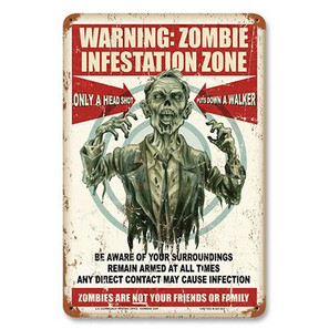 Zombie Warning Metal Sign -