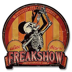 Freakshow Metal Sign -