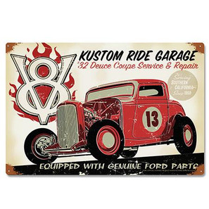 Ford 1932 Deuce Coupe Kustom Ride Metal Sign -