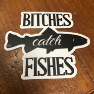 Bitches Catch Fishes Sticker