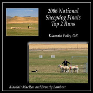 2006 National Sheepdog Finals DVD Top 2 Runs
