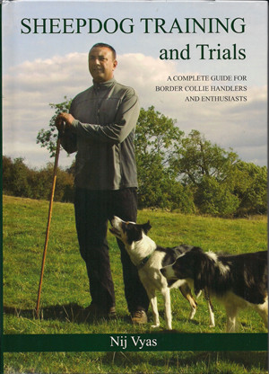 Sheepdog Training and Trials Book by Nij Vyas