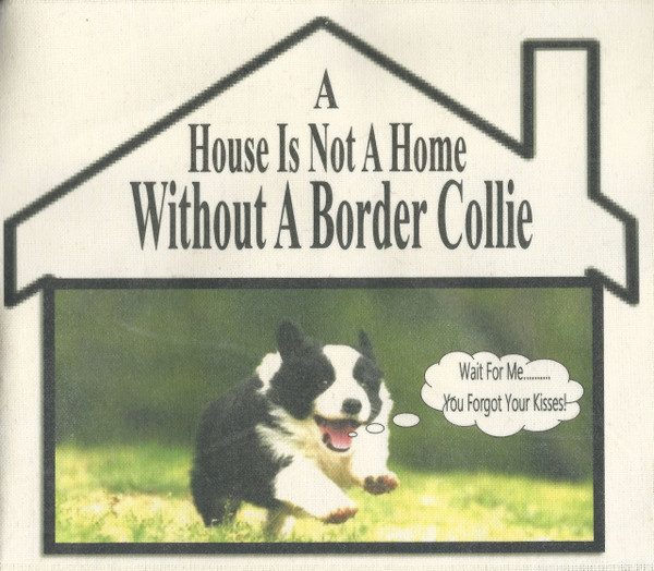 NEW Design* House is Not a Home without a Border Collie Tea Towel