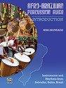 Afro-Brazilian Percussion Guide, Book 1: Introduction