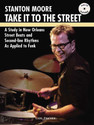Take It to the Street - A Study in New Orleans Street Beats and Second-Line Rhythms As Applied to Funk