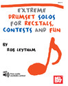 Extreme Drumset Solos For Recitals, Contest And Fun