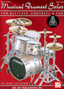 Musical Drumset Solos For Recitals, Contest and Fun