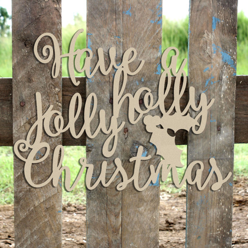 Have a Holly Jolly Christmas Word Unfinished Cutout, Wooden Shape, MDF DIY Craft