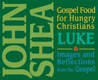 Gospel Food for Hungry Christians: Luke