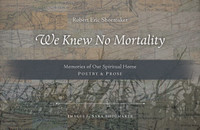 We Knew No Mortality