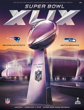 OFFICIAL SUPER BOWL 49 STADIUM PROGRAM (PATRIOTS VS. SEAHAWKS, 2015)