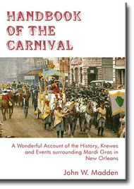 Handbook of the Carnival. This is a delight to any fan of Mardi Gras or the charm of old New Orleans.