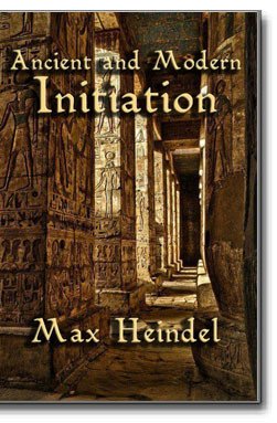 ancient and modern initiation max heindel pdf