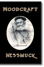 """George Washington Sears (aka """"Nessmuk"""") classic work """"Woodcraft"""" provides a valuable and useful guide on all aspects of outdoor living and survival."""