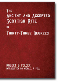 In this photographic reproduction of his classic 1862 first edition, Folger provides not only a rare and important look at the history of the Scottish Rite, but over 400 pages of this massive book are dedicated to documents in support of his positions.