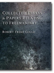 From the pen of one of Freemasonry's most respected scholars comes a book filled with classic Masonic education. Robert Freke Gould instructs us on Catechisms, ancient Masonic manuscripts, old Scottish Masonic customs, the degrees of Ancient Freemasonry, the Royal Arch Degree,