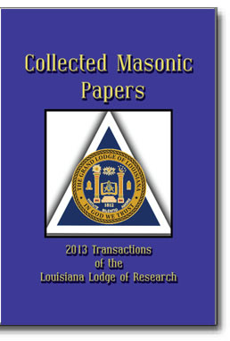The 2013 Transactions of the Louisiana Lodge of Research