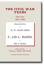 This is a photographic reprint of the 1861 and 1862 Proceedings of the Grand Lodge of Louisiana – the first half of the Civil War years. The Proceedings provide not only a look at how this Grand Lodge dealt with the war, but the normal activities that may seem foreign to us today.