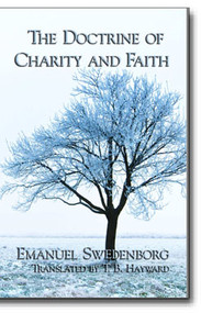 The profound lessons of charity as expounded by the enlightened philosopher Emanuel Swedenborg.