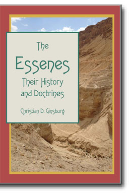 The Essenes: Their History and Doctrines by Christian D. Ginsburg