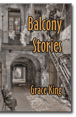 Balcony Stories by Grace King