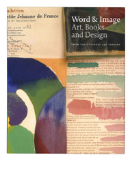 Word and Image: Art, Books, and Design From The National Art Library at the Victoria and Albert Museum, edited by Rowan Watson, Elizabeth James and Julius Bryant