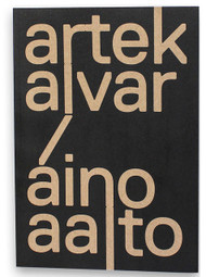 Artek and the Aaltos: Creating a Modern World, edited by Nina Stritzler-Levine and Timo Riekko